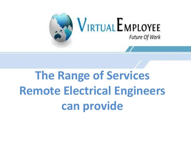 The Range of Services  Remote Electrical Engineers  can provide