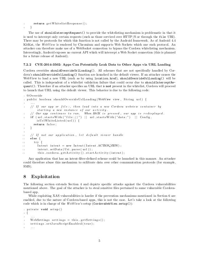 5 return getWhitelistResponse () ; 6 } The use of shouldInterceptRequest() to provide the whitelisting mechanism is proble...