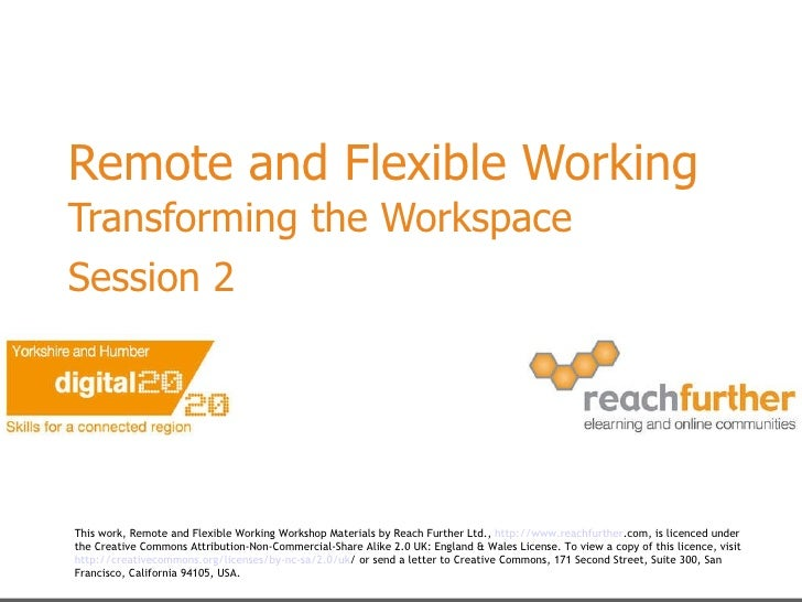 Remote and Flexible Working Transforming the Workspace  Session 2   This work, Remote and Flexible Working Workshop Materi...