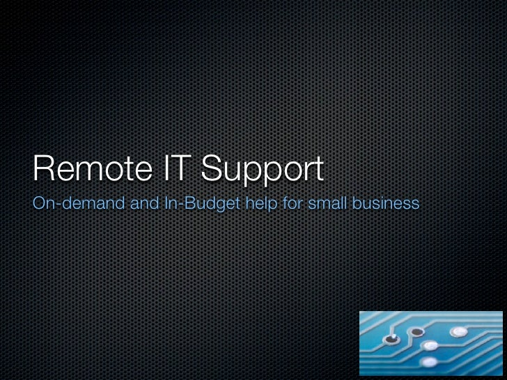 Remote IT SupportOn-demand and In-Budget help for small business