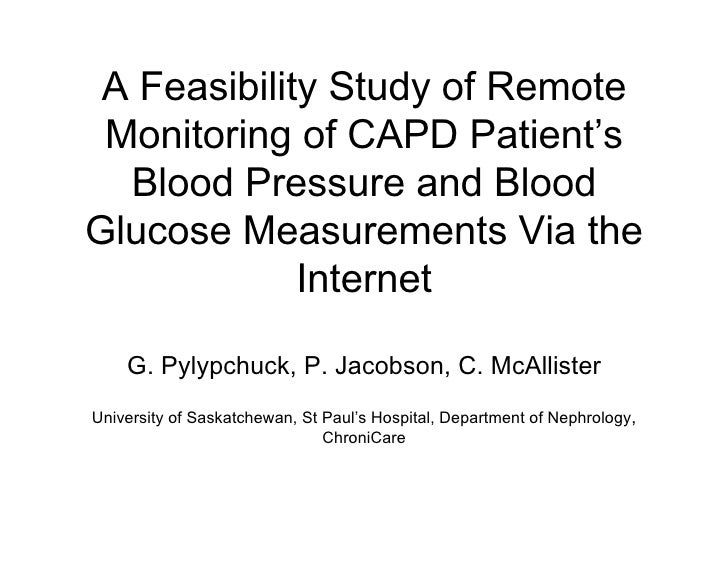 A Feasibility Study of Remote  Monitoring of CAPD Patient's   Blood Pressure and Blood Glucose Measurements Via the       ...