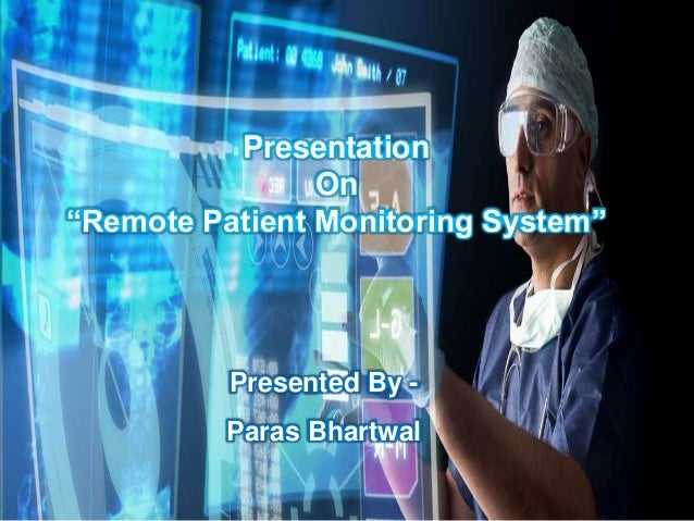 """Presentation On """"Remote Patient Monitoring System"""" Presented By - Paras Bhartwal"""