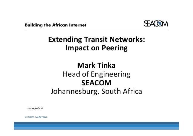 Extending  Transit  Networks:   Impact  on  Peering      Mark  Tinka   Head  of  Engineering   SEA...