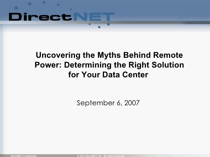 Uncovering the Myths Behind Remote Power: Determining the Right Solution for Your Data Center   September 6, 2007