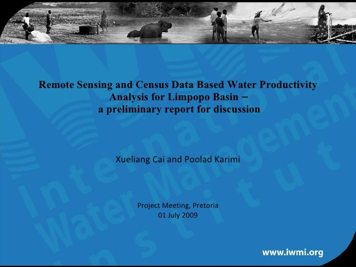 Remote Sensing and Census Data Based Water Productivity Analysis for Limpopo Basin –  a preliminary report for discussion ...