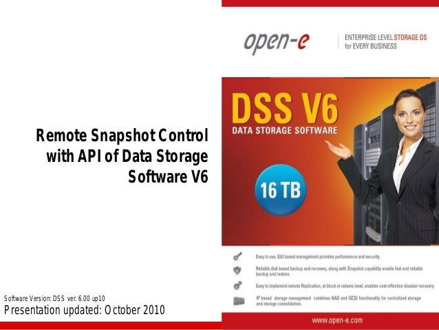 Remote Snapshot Control with API of Data Storage Software V6  Software Version: DSS ver. 6.00 up10  Presentation updated: ...