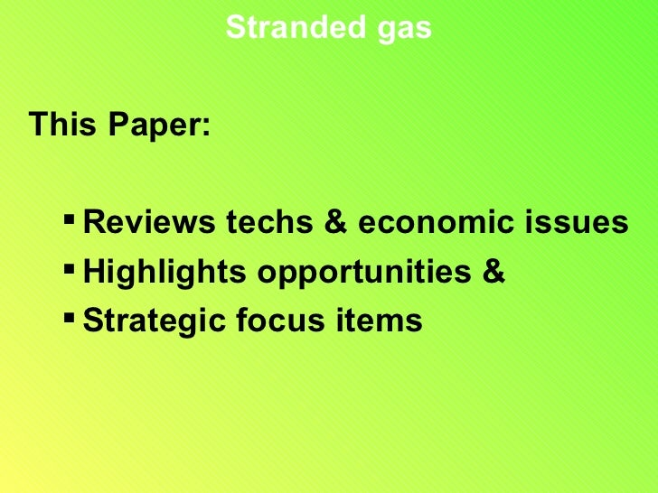 remote stranded gas challenges opportunities Regardless of these challenges, the outlook for the gas industry  we must look for opportunities to monetize gas,  remote locations provide tough challenges, .