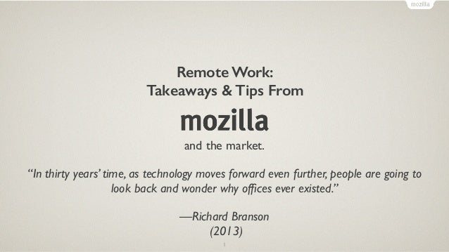 "Remote Work: Takeaways & Tips From 1 and the market. ""In thirty years' time, as technology moves forward even further, peo..."