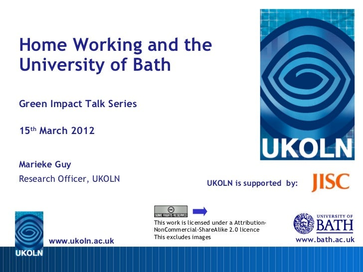 Home Working and theUniversity of BathGreen Impact Talk Series15th March 2012Marieke GuyResearch Officer, UKOLN          ...