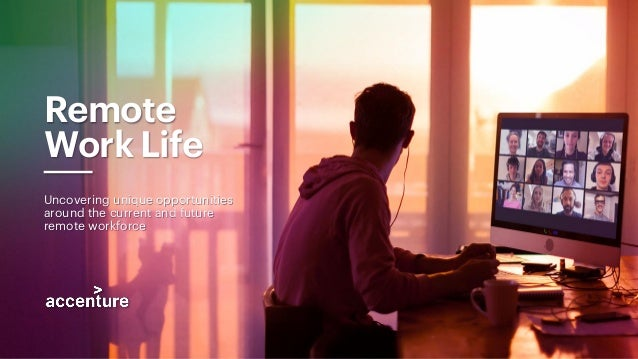Remote Work Life Uncovering unique opportunities around the current and future remote workforce