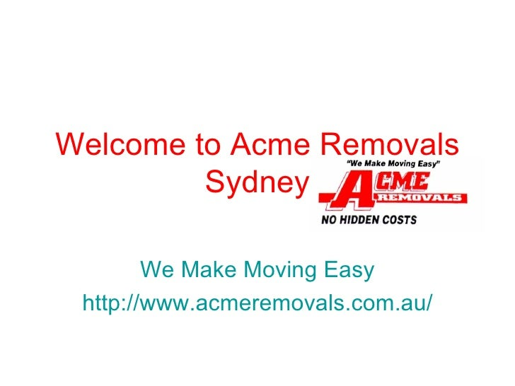 Welcome to Acme Removals Sydney We Make Moving Easy http://www.acmeremovals.com.au/