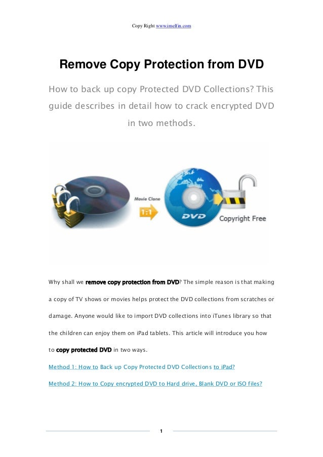Copy Right www.imelfin.com 1 Remove Copy Protection from DVD How to back up copy Protected DVD Collections? This guide des...
