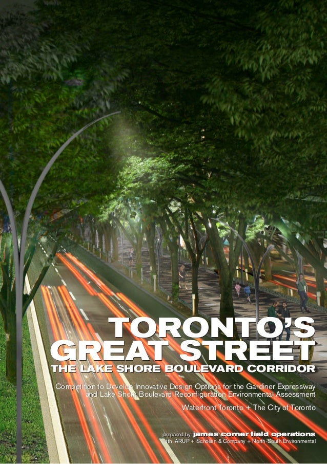 TORONTO'SGREAT STREETTHE LAKE SHORE BOULEVARD CORRIDORCompetition to Develop Innovative Design Options for the Gardiner Ex...