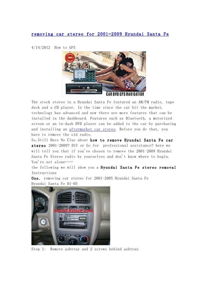 remove the 2001 2009 hyundai santa fe stereo radio by. Black Bedroom Furniture Sets. Home Design Ideas