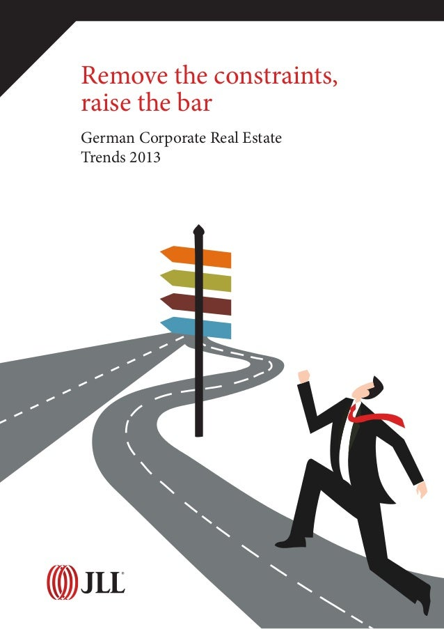 Remove the constraints, raise the bar German Corporate Real Estate Trends 2013