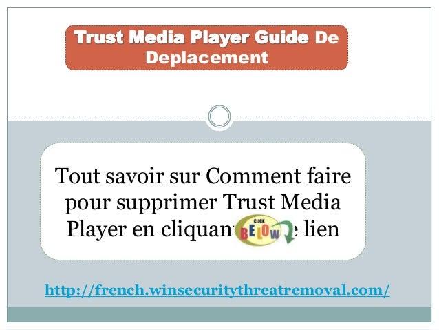 De Deplacement Tout savoir sur Comment faire pour supprimer Trust Media Player en cliquant sur le lien http://french.winse...