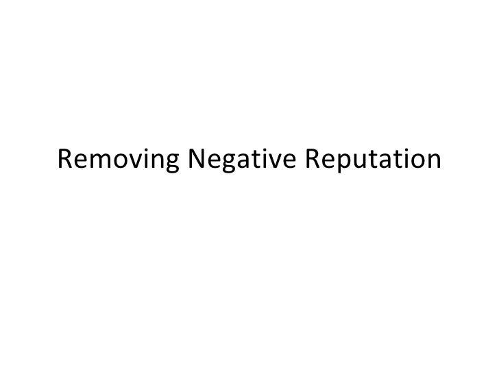 Removing Negative Reputation