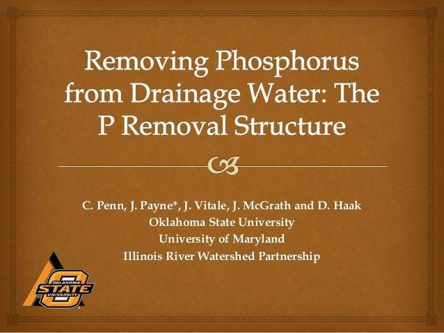 C. Penn, J. Payne*, J. Vitale, J. McGrath and D. Haak Oklahoma State University University of Maryland Illinois River Wate...
