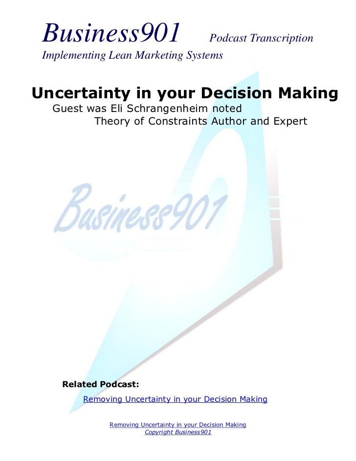 Business901                      Podcast Transcription Implementing Lean Marketing SystemsUncertainty in your Decision Mak...
