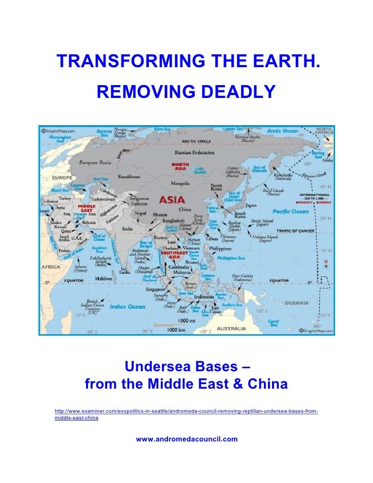 TRANSFORMING THE EARTH.                REMOVING DEADLY                 Undersea Bases –           from the Middle East & C...