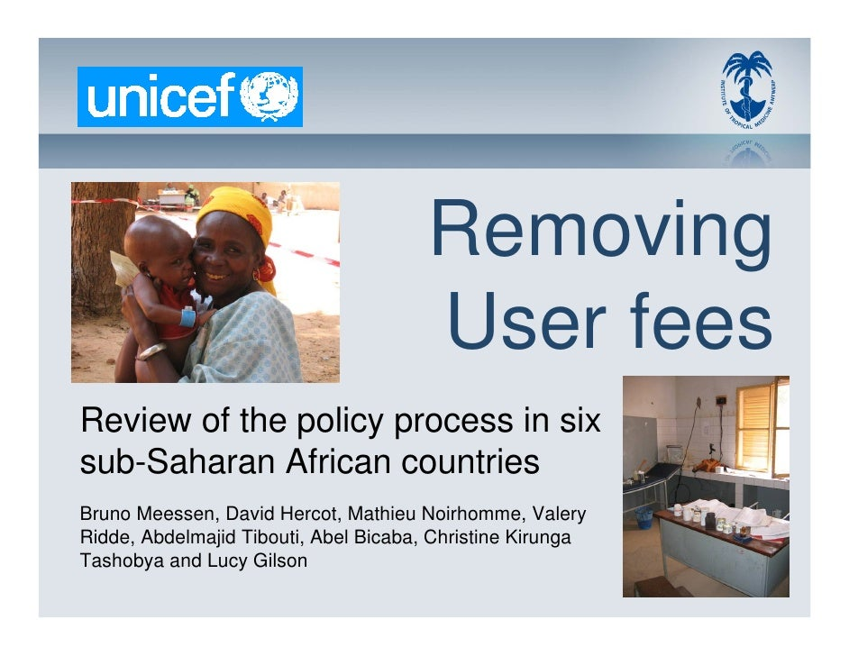 Removing                                        User fees Review of the policy process in six sub-Saharan African countrie...