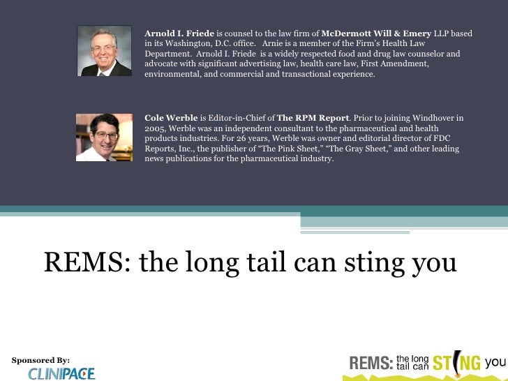 REMS: the long tail can sting you Sponsored By: Cole Werble  is Editor-in-Chief of  The RPM Report . Prior to joining Wind...