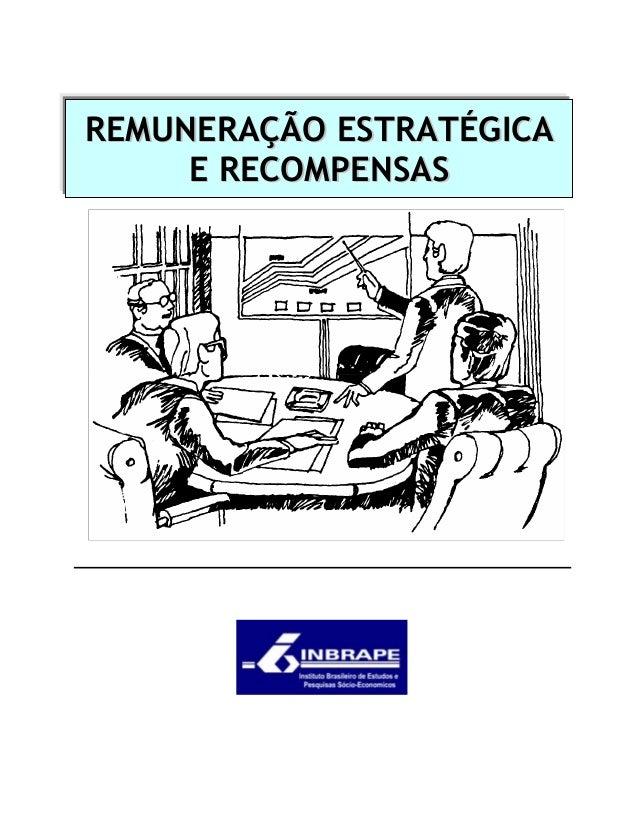 REMUNERAÇÃO ESTRATÉGICA  E RECOMPENSAS