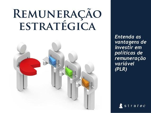 Remuneração estratégica Entenda as vantagens de investir em políticas de remuneração variável (PLR)