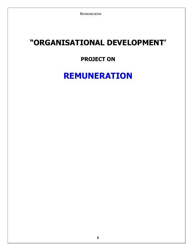 "Remuneration 1 ""ORGANISATIONAL DEVELOPMENT' PROJECT ON REMUNERATION"