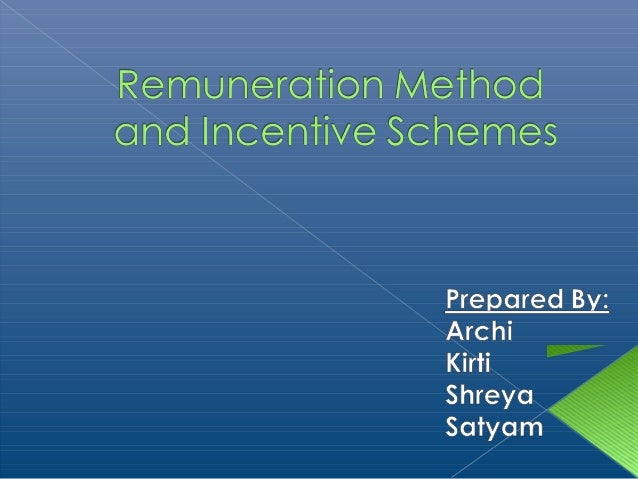  Introduction   Characteristics of a sound Remuneration  system   Classification of Remuneration Methods  > Meaning  > ...