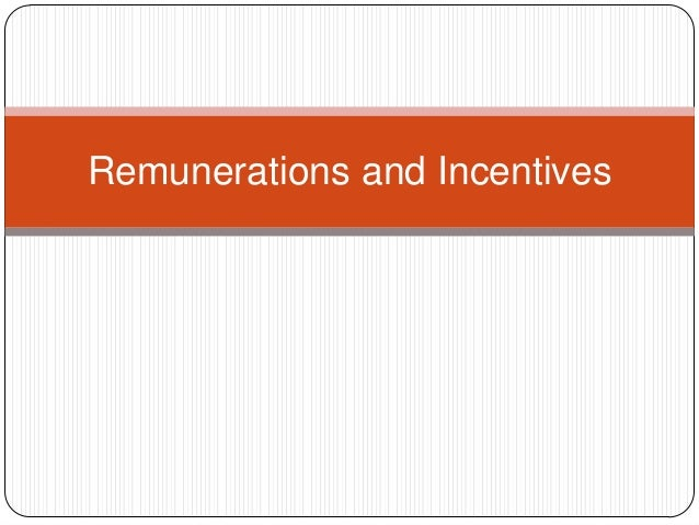 Remunerations and Incentives