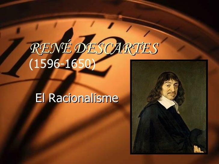 RENÉ DESCARTES   (1596-1650)   El Racionalisme