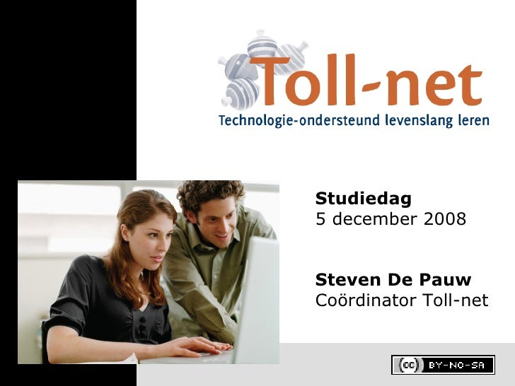 Steven De Pauw Coördinator Toll-net Studiedag 5 december 2008