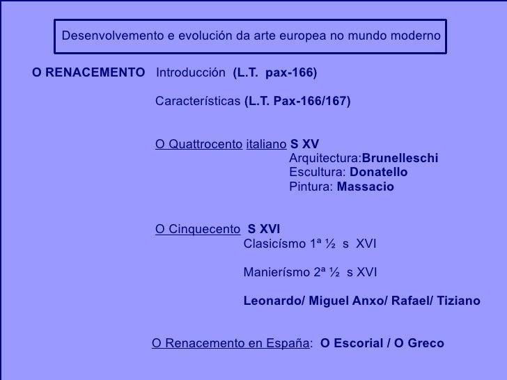 Desenvolvemento e evolución da arte europea no mundo moderno O RENACEMENTO   Introducción  (L.T.  pax-166) Características...