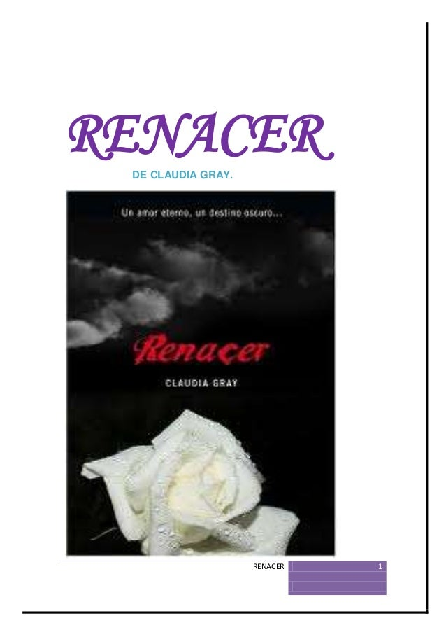RENACER DE CLAUDIA GRAY.                    RENACER   1
