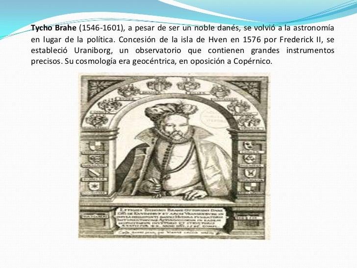 Tycho Brahe (1546-1601), a pesar de ser un noble danés, se volvió a la astronomía en lugar de la política. Concesión de la...