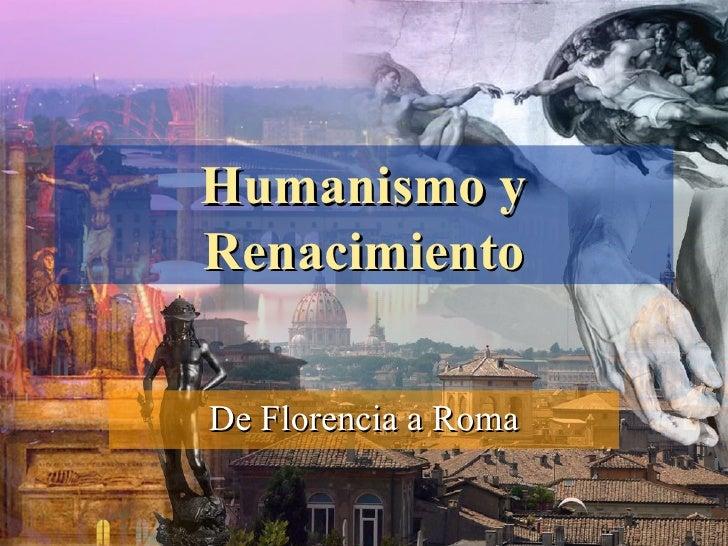 Humanismo yRenacimientoDe Florencia a Roma
