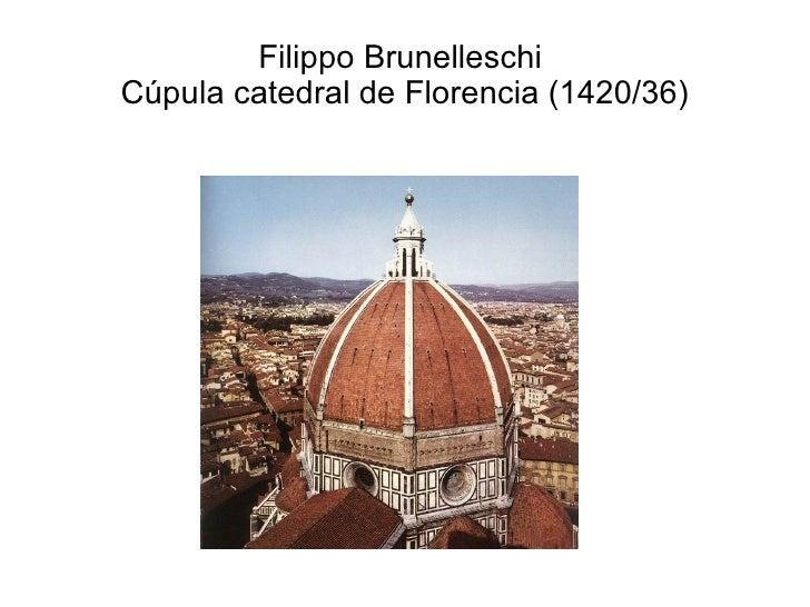 Filippo BrunelleschiCúpula catedral de Florencia (1420/36)