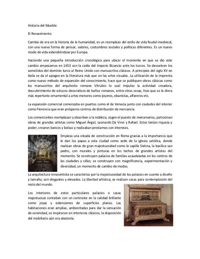 Historia del Mueble El Renacimiento Cambio de era en la historia de la humanidad, es un reemplazo del estilo de vida feuda...