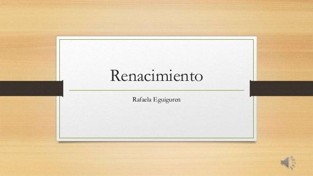 Renacimiento Rafaela Eguiguren