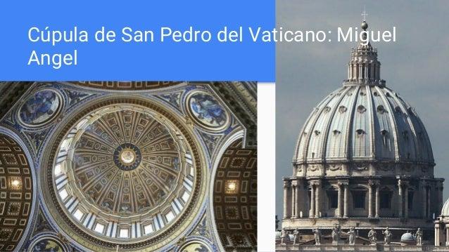 Cúpula de San Pedro del Vaticano: Miguel Angel