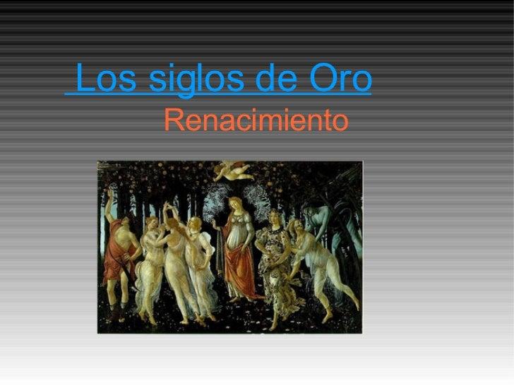 Los siglos de Oro Renacimiento