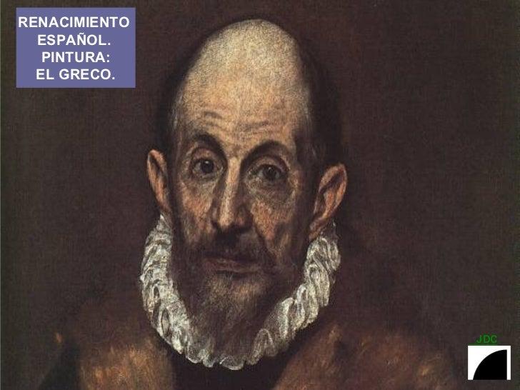 RENACIMIENTO  ESPAÑOL.  PINTURA: EL GRECO.