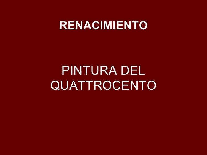RENACIMIENTO PINTURA DEL QUATTROCENTO