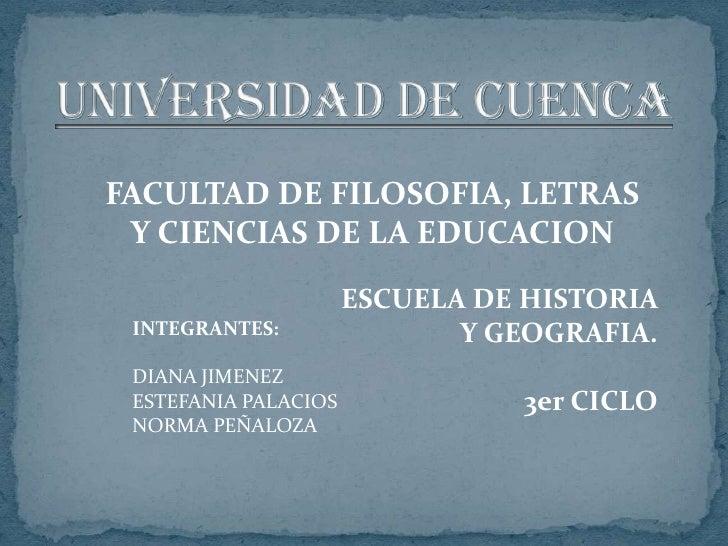 FACULTAD DE FILOSOFIA, LETRAS  Y CIENCIAS DE LA EDUCACION                        ESCUELA DE HISTORIA  INTEGRANTES:        ...