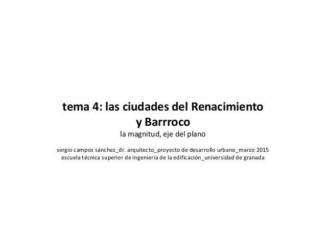 tema 4: las ciudades del Renacimiento y Barrroco la magnitud, eje del plano sergio campos sánchez_dr. arquitecto_proyecto ...