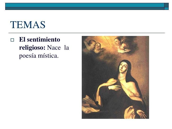 TEMAS    El sentimiento     religioso: Nace la     poesía mística.