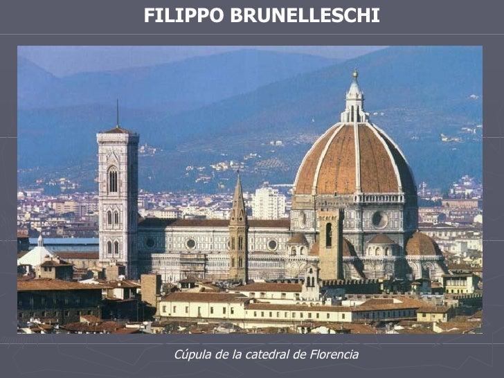 FILIPPO BRUNELLESCHI Cúpula de la catedral de Florencia