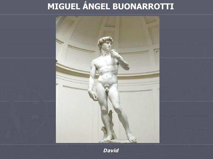 MIGUEL ÁNGEL BUONARROTTI David
