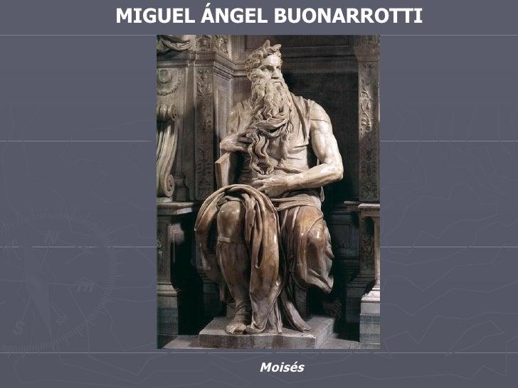 MIGUEL ÁNGEL BUONARROTTI Moisés